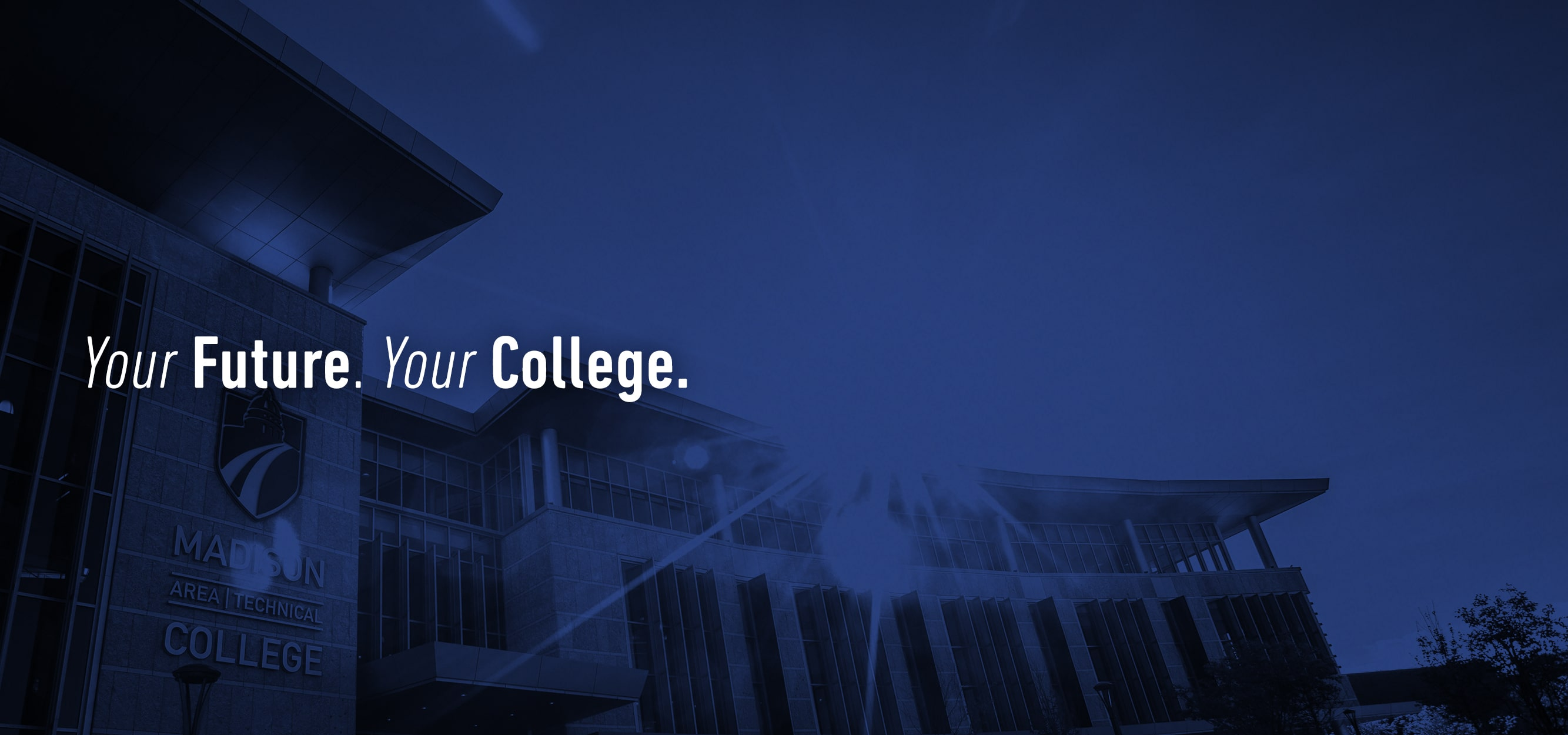 Your Future. Your College.