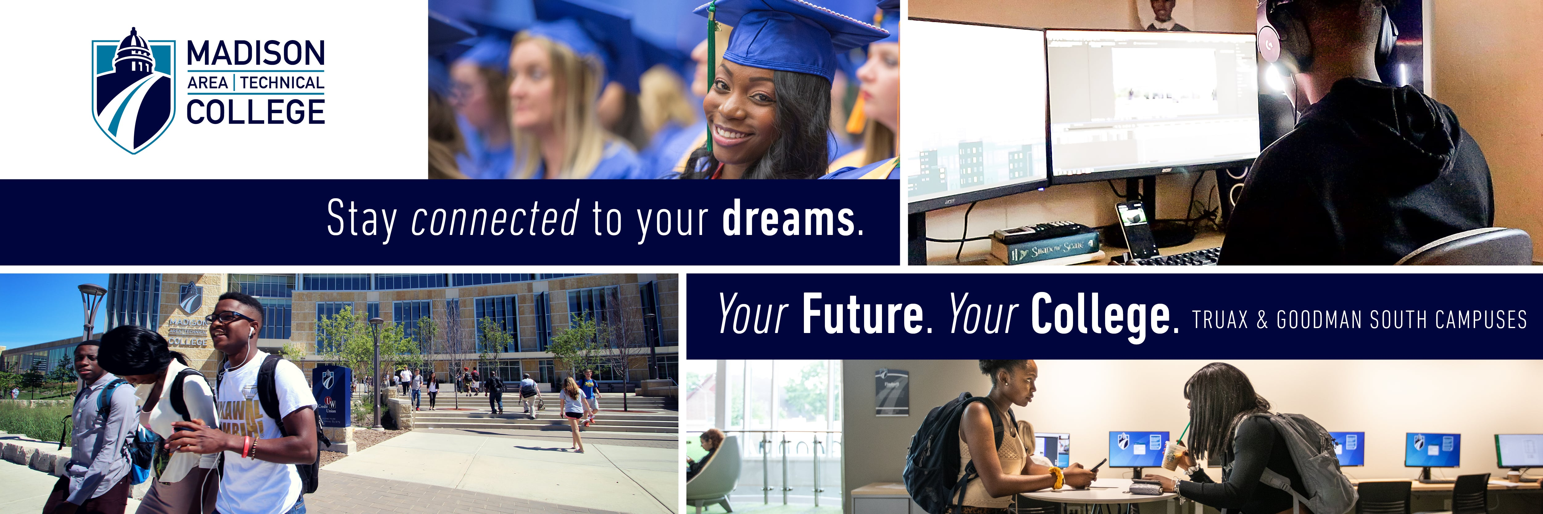 Madison College Students. Your Future. Your College.