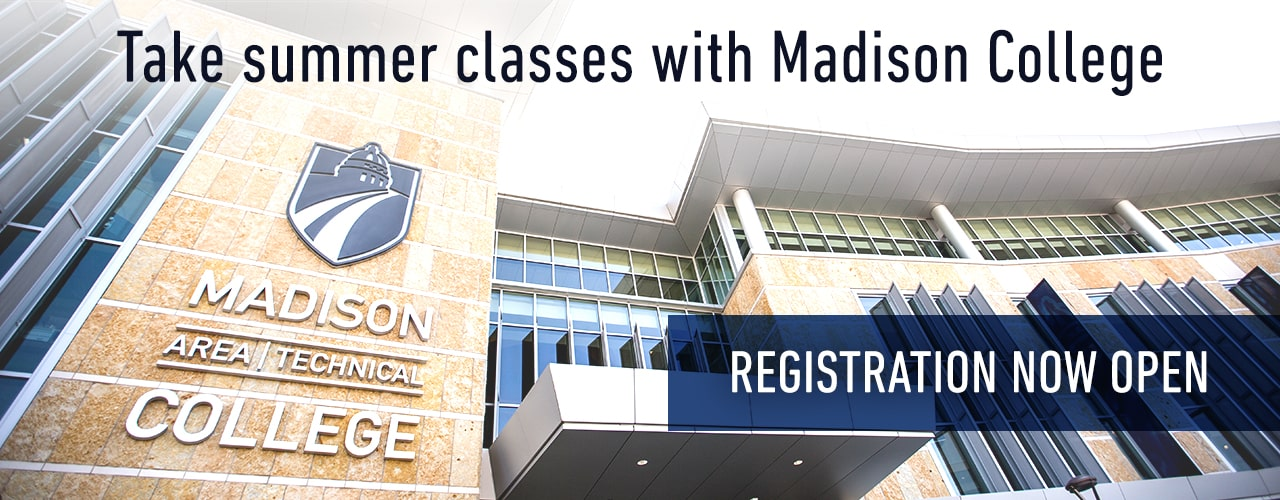 Take summer classes at Madison College